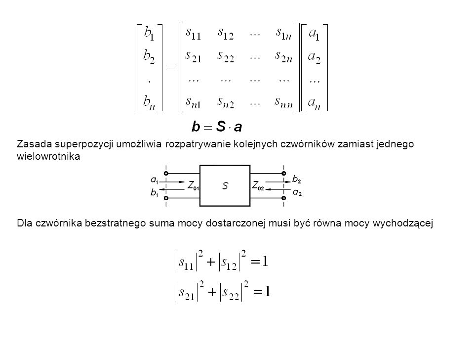 Zasada superpozycji umożliwia rozpatrywanie kolejnych czwórników zamiast jednego