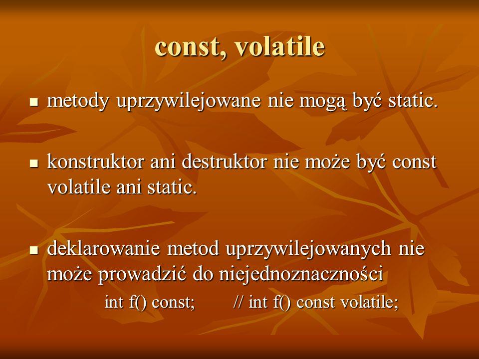 int f() const; // int f() const volatile;