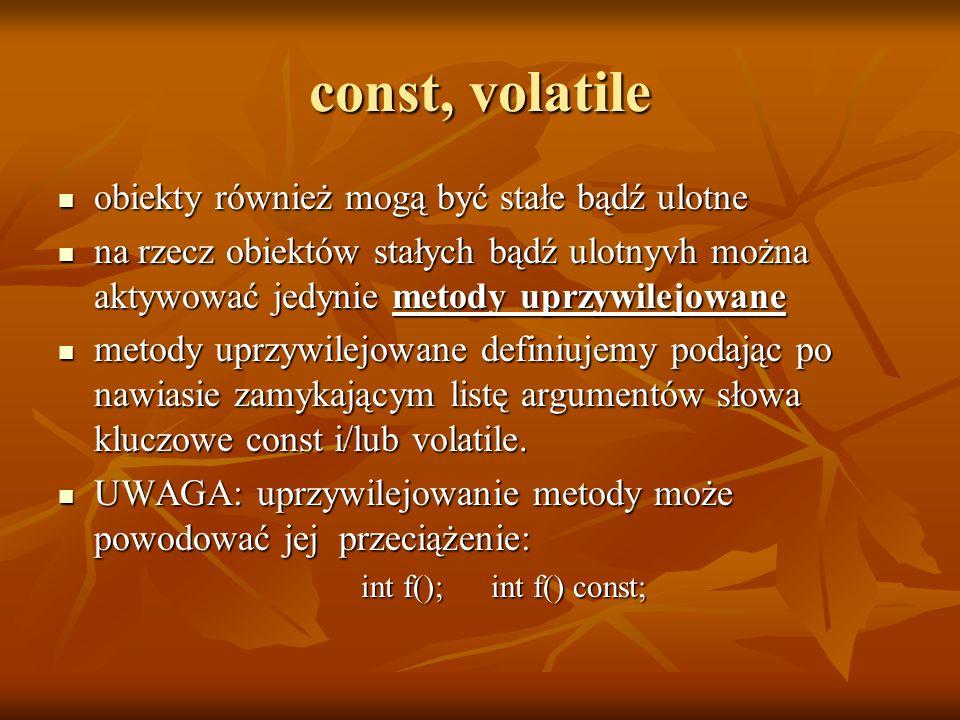 const, volatile obiekty również mogą być stałe bądź ulotne