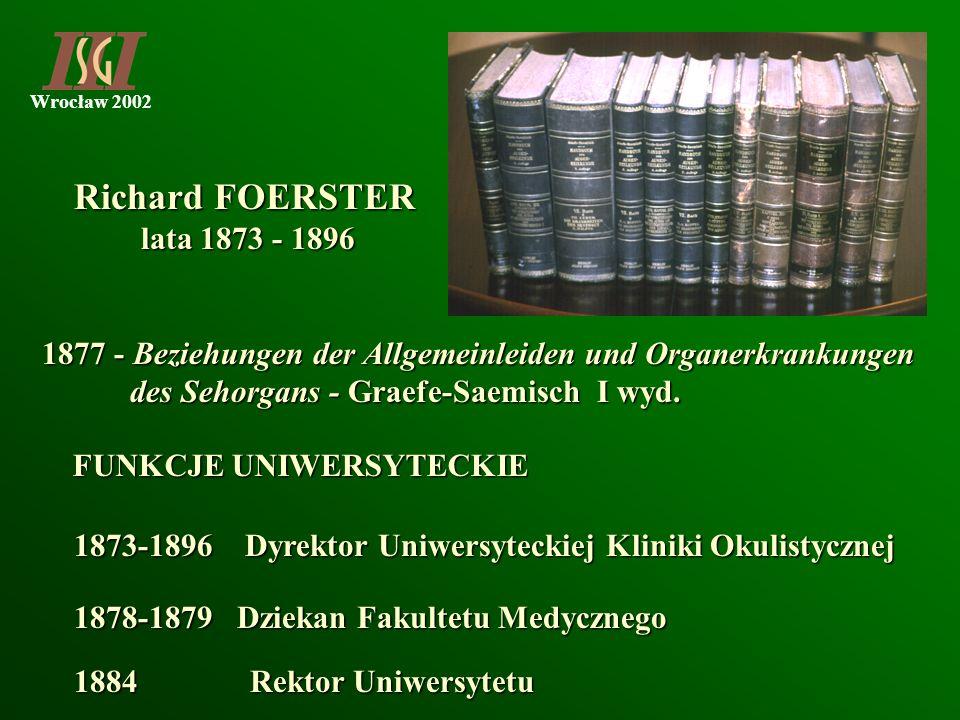 Richard FOERSTERlata 1873 - 1896. 1877 - Beziehungen der Allgemeinleiden und Organerkrankungen. des Sehorgans - Graefe-Saemisch I wyd.