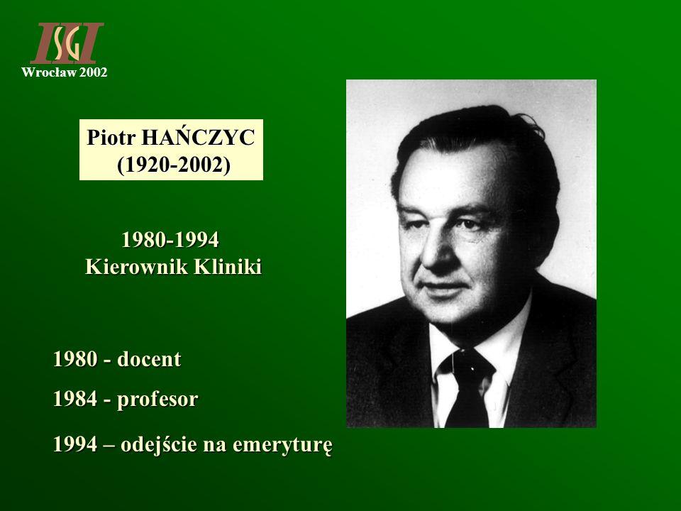 Piotr HAŃCZYC(1920-2002) 1980-1994.Kierownik Kliniki.