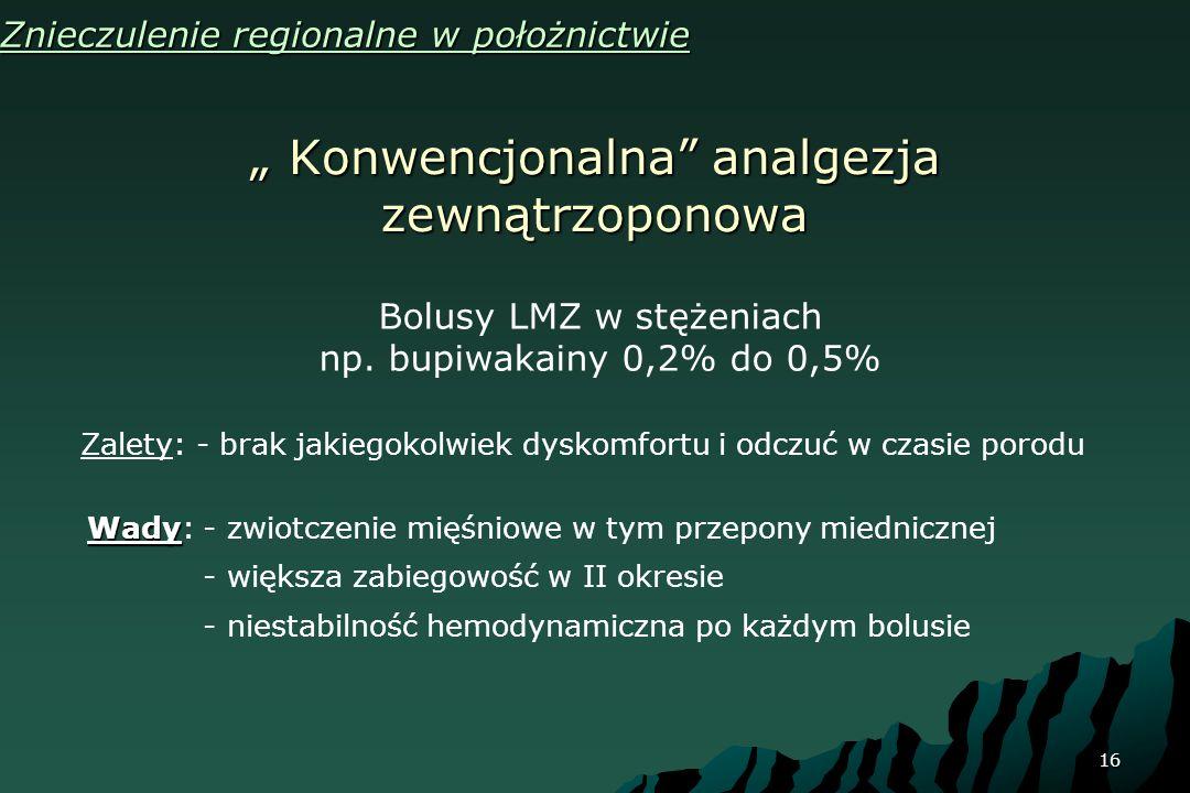 """"""" Konwencjonalna analgezja zewnątrzoponowa"""