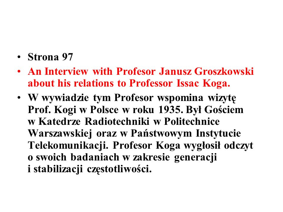 Strona 97 An Interview with Profesor Janusz Groszkowski about his relations to Professor Issac Koga.
