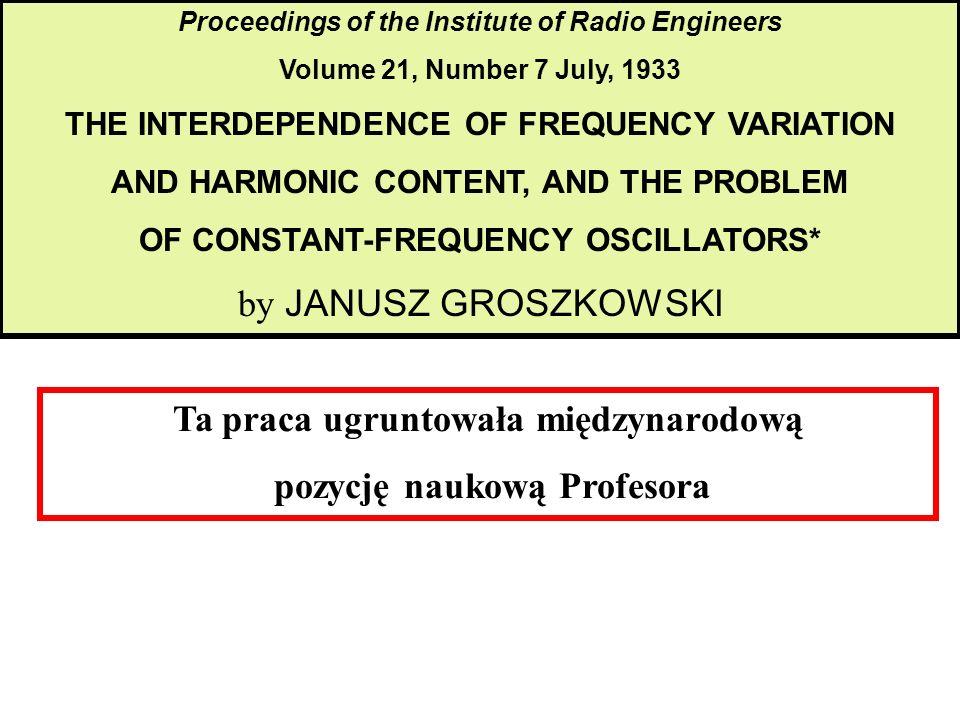 Ta praca ugruntowała międzynarodową pozycję naukową Profesora