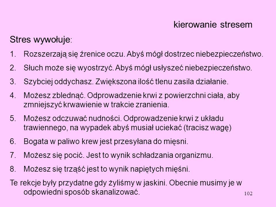 kierowanie stresem Stres wywołuje: