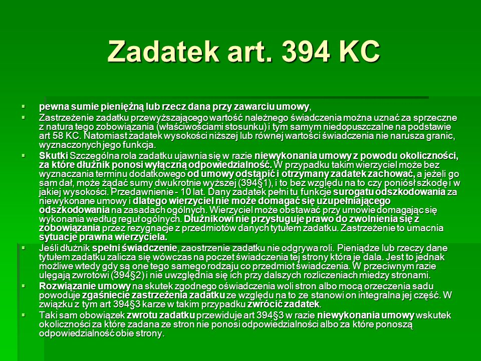 Zadatek art. 394 KC pewna sumie pieniężną lub rzecz dana przy zawarciu umowy,