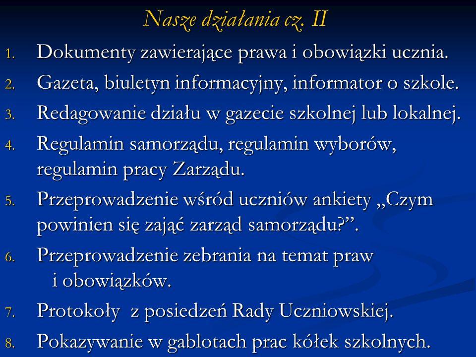 Nasze działania cz. II Dokumenty zawierające prawa i obowiązki ucznia.