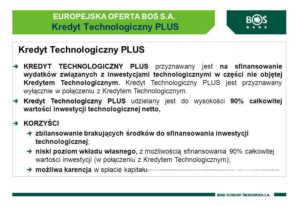 EUROPEJSKA OFERTA BOŚ S.A. Kredyt Technologiczny PLUS
