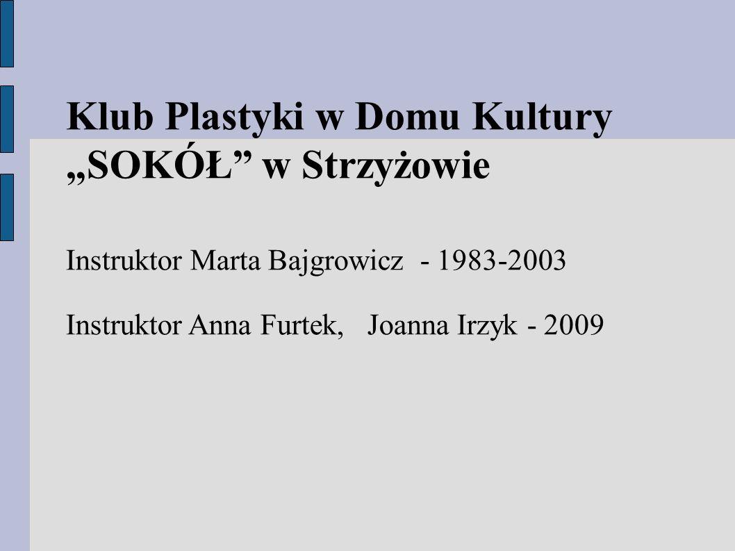 """Klub Plastyki w Domu Kultury """"SOKÓŁ w Strzyżowie"""