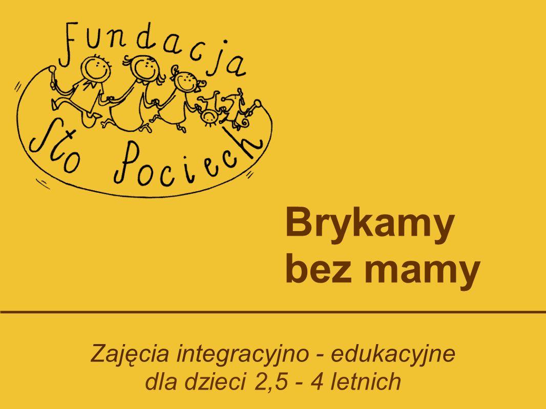 Zajęcia integracyjno - edukacyjne dla dzieci 2,5 - 4 letnich