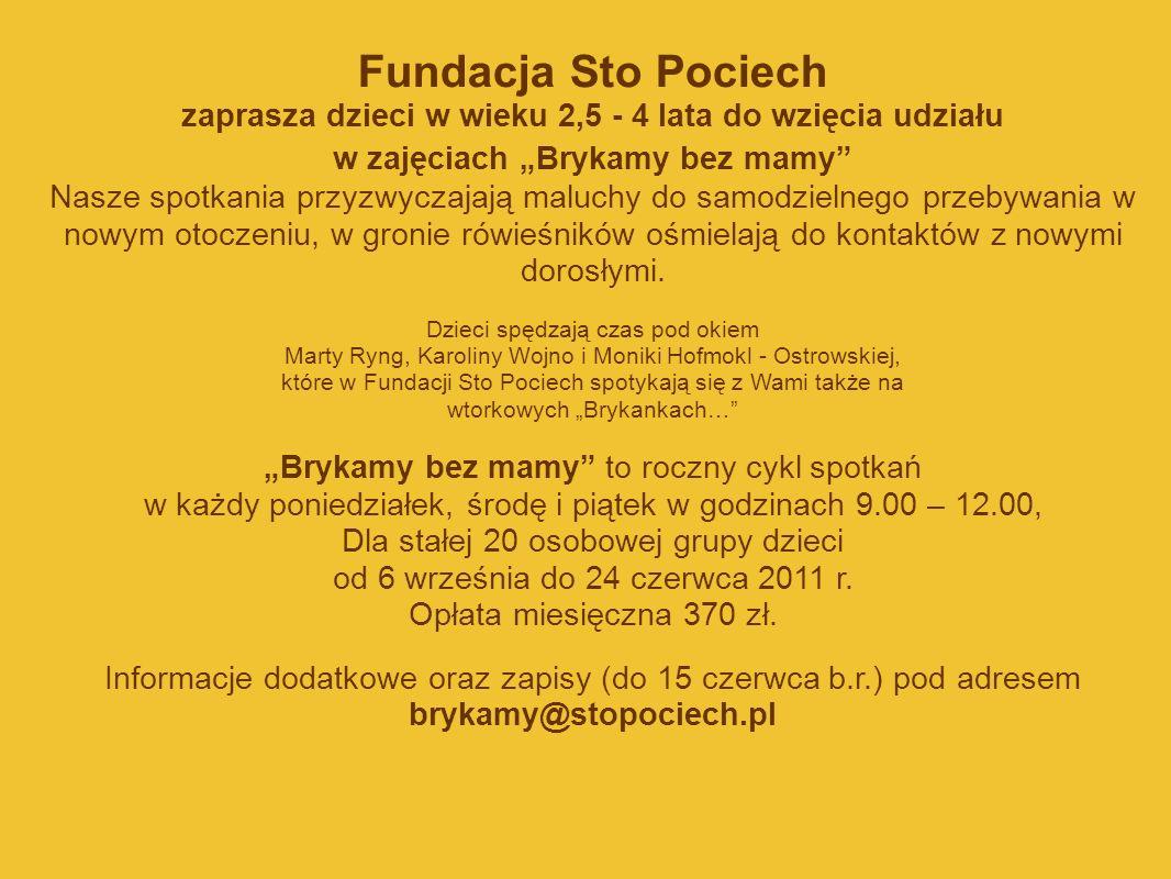"""Fundacja Sto Pociech zaprasza dzieci w wieku 2,5 - 4 lata do wzięcia udziału. w zajęciach """"Brykamy bez mamy"""