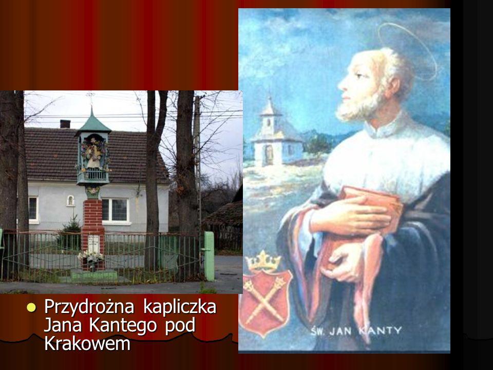 Przydrożna kapliczka Jana Kantego pod Krakowem
