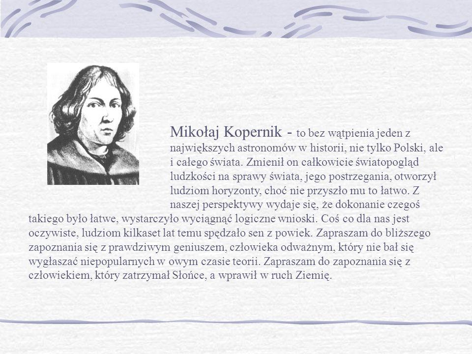 Mikołaj Kopernik - to bez wątpienia jeden z