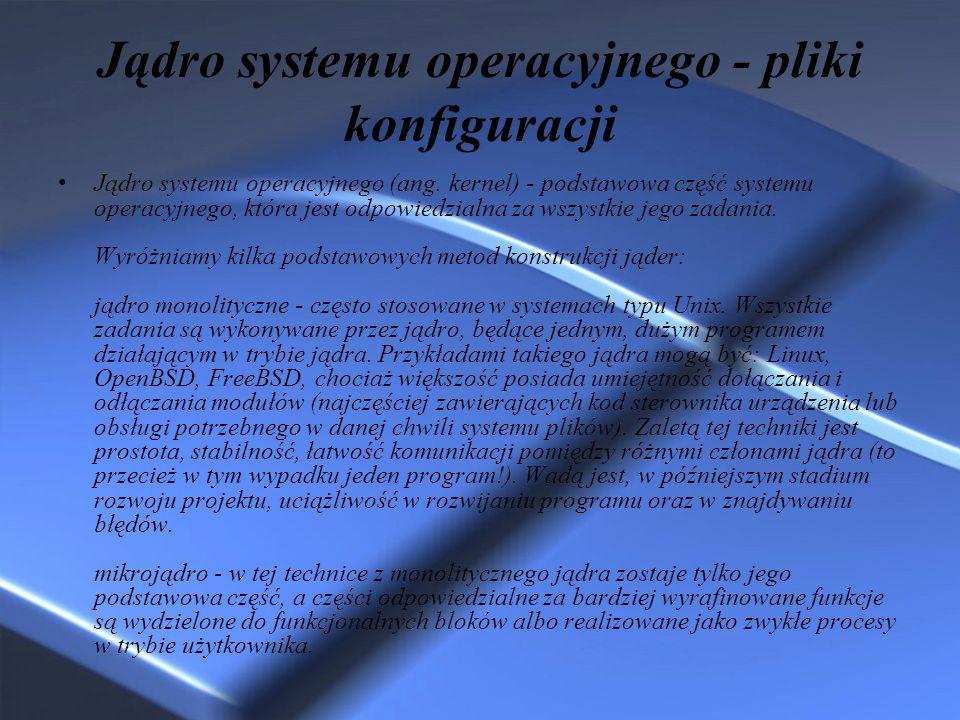 Jądro systemu operacyjnego - pliki konfiguracji