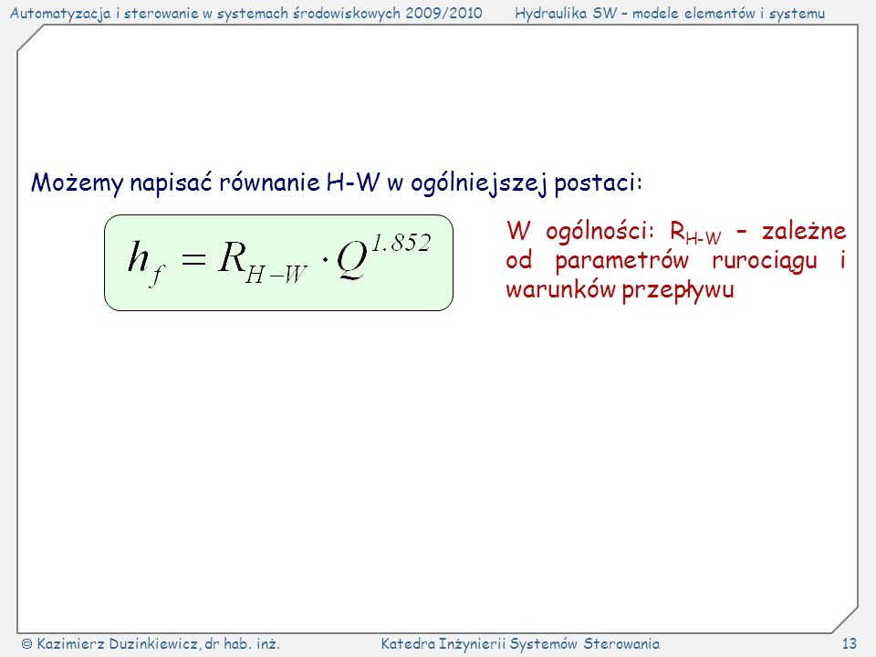 Możemy napisać równanie H-W w ogólniejszej postaci: