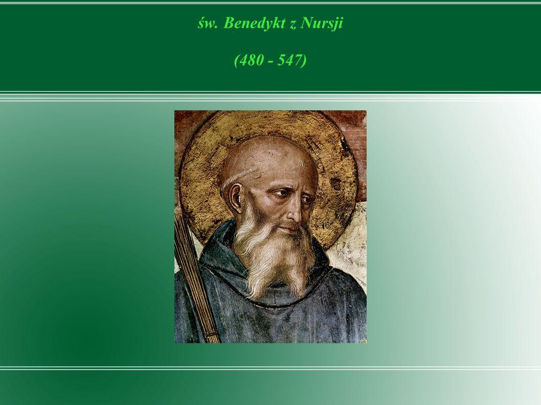 św. Benedykt z Nursji (480 - 547)