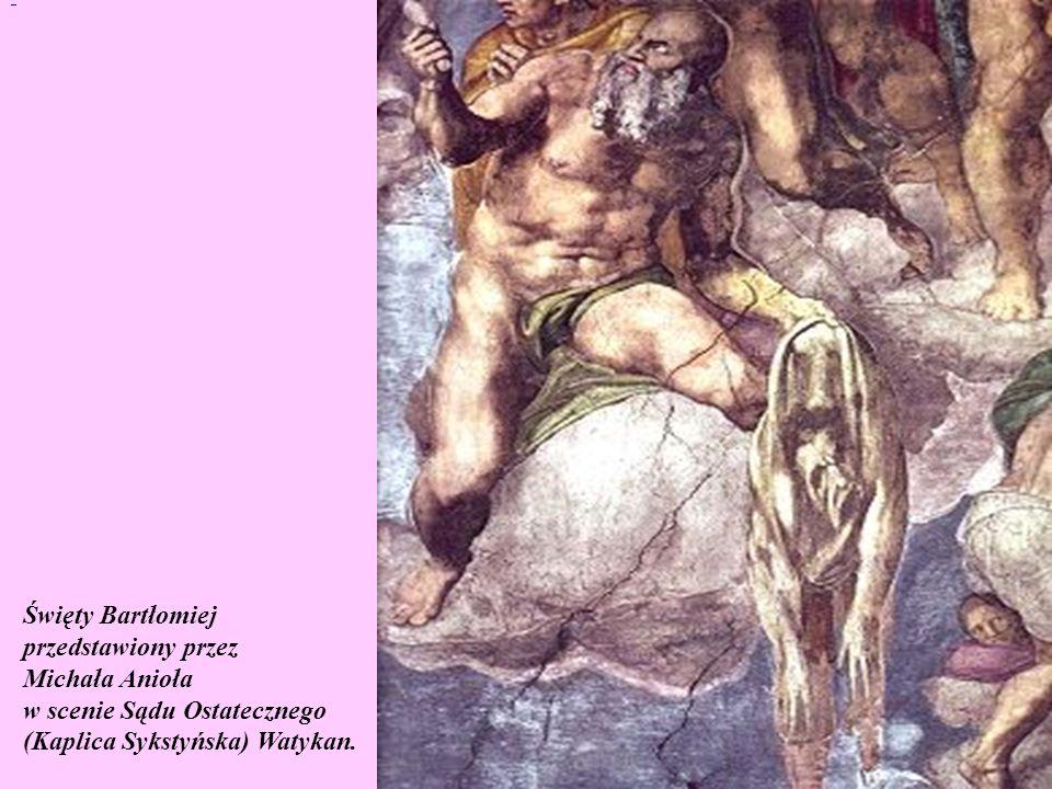 Święty Bartłomiej przedstawiony przez Michała Anioła w scenie Sądu Ostatecznego (Kaplica Sykstyńska) Watykan.