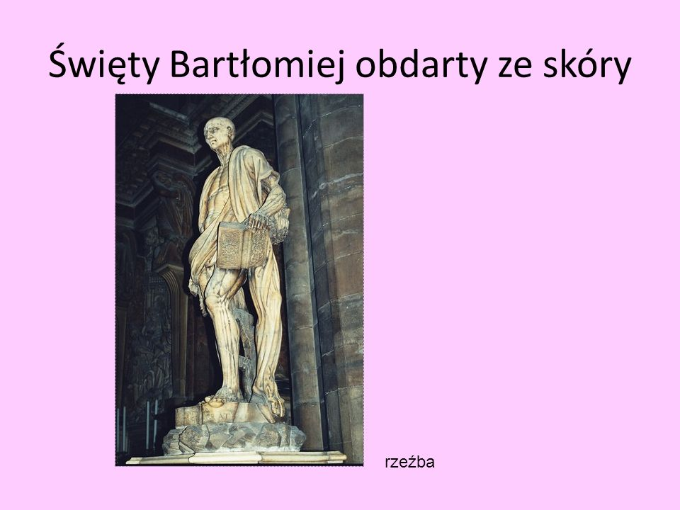 Święty Bartłomiej obdarty ze skóry