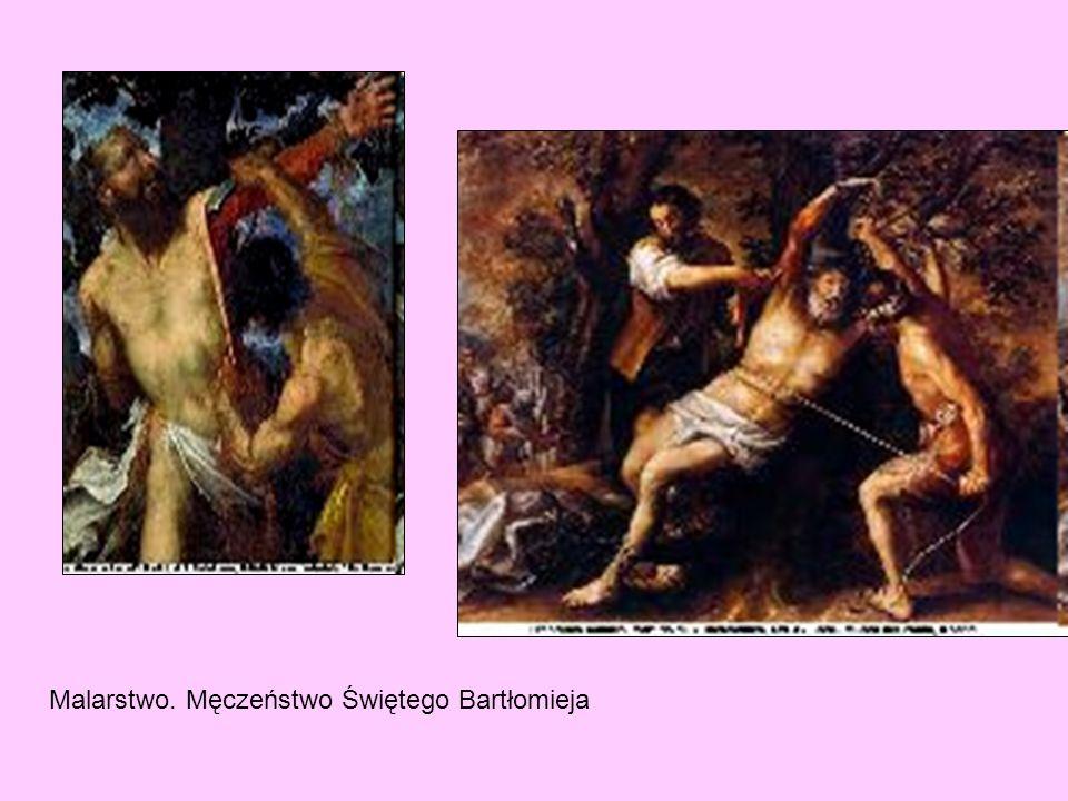 Malarstwo. Męczeństwo Świętego Bartłomieja