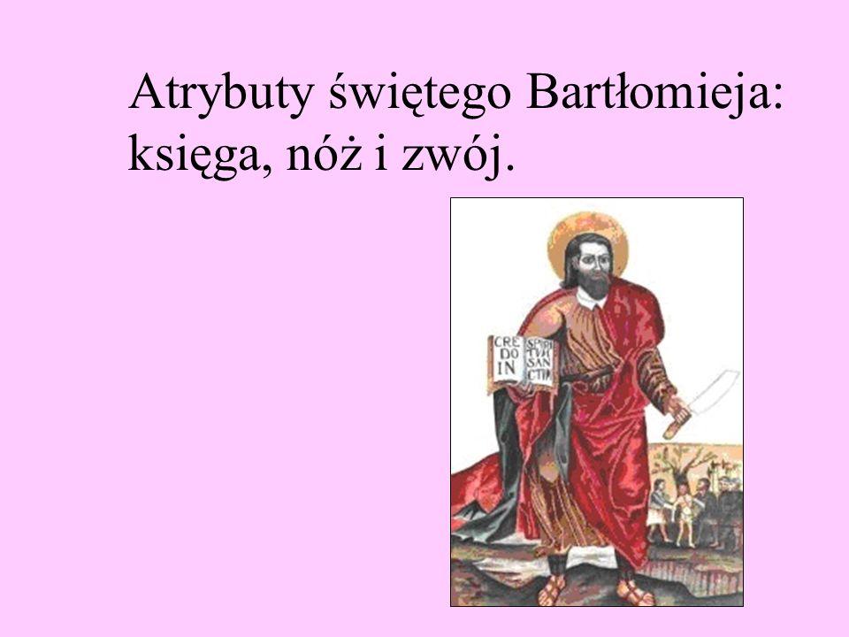 Atrybuty świętego Bartłomieja: księga, nóż i zwój.