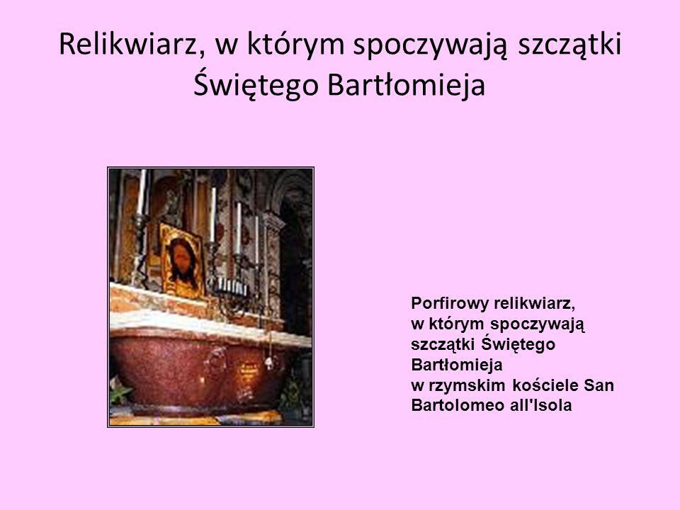 Relikwiarz, w którym spoczywają szczątki Świętego Bartłomieja