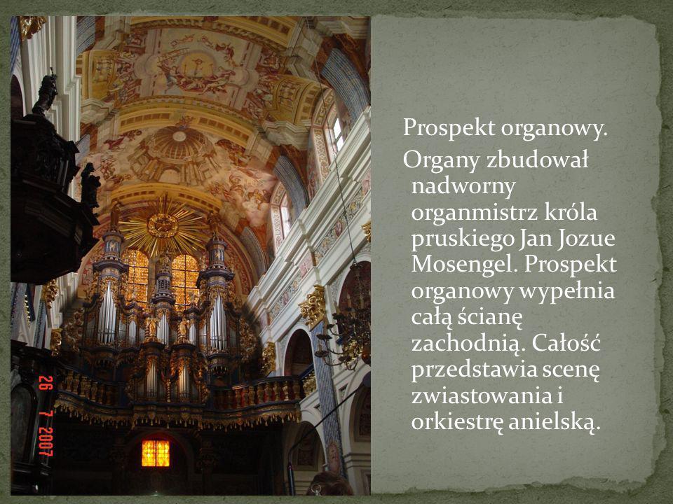 Prospekt organowy. Organy zbudował nadworny organmistrz króla pruskiego Jan Jozue Mosengel.