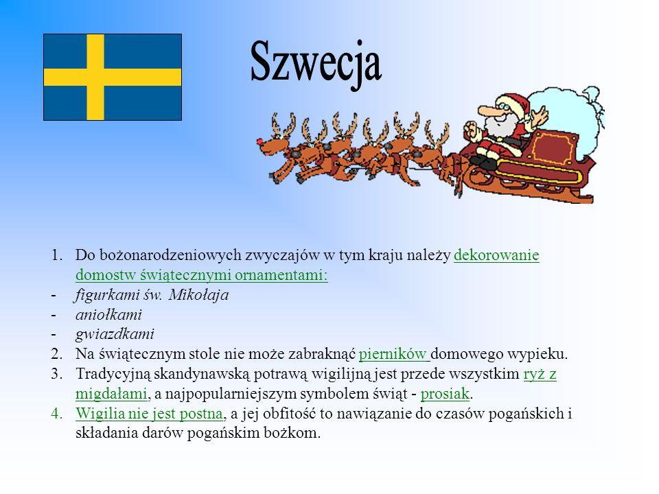 Szwecja Do bożonarodzeniowych zwyczajów w tym kraju należy dekorowanie domostw świątecznymi ornamentami: