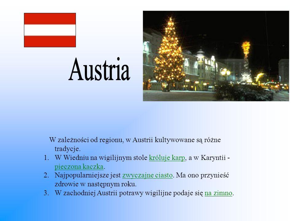 Austria W zależności od regionu, w Austrii kultywowane są różne tradycje.