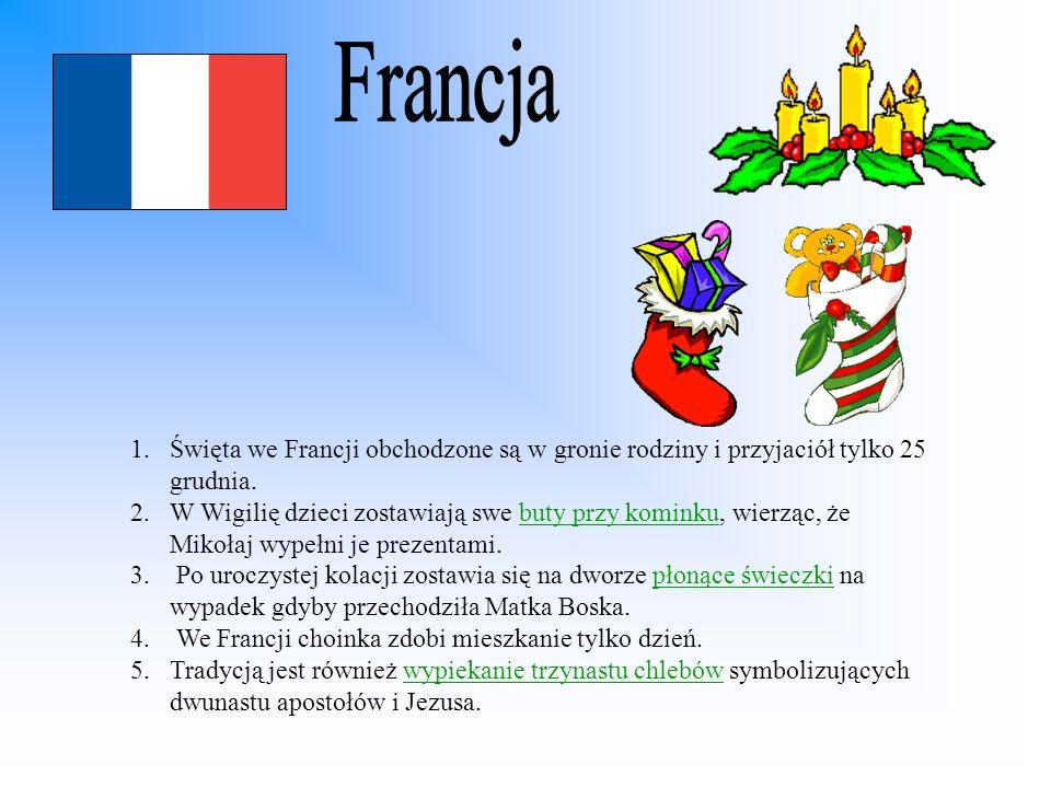 Francja Święta we Francji obchodzone są w gronie rodziny i przyjaciół tylko 25 grudnia.