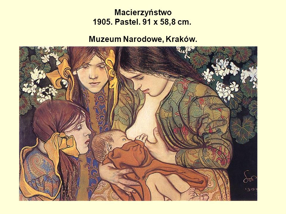 Macierzyństwo 1905. Pastel. 91 x 58,8 cm. Muzeum Narodowe, Kraków.