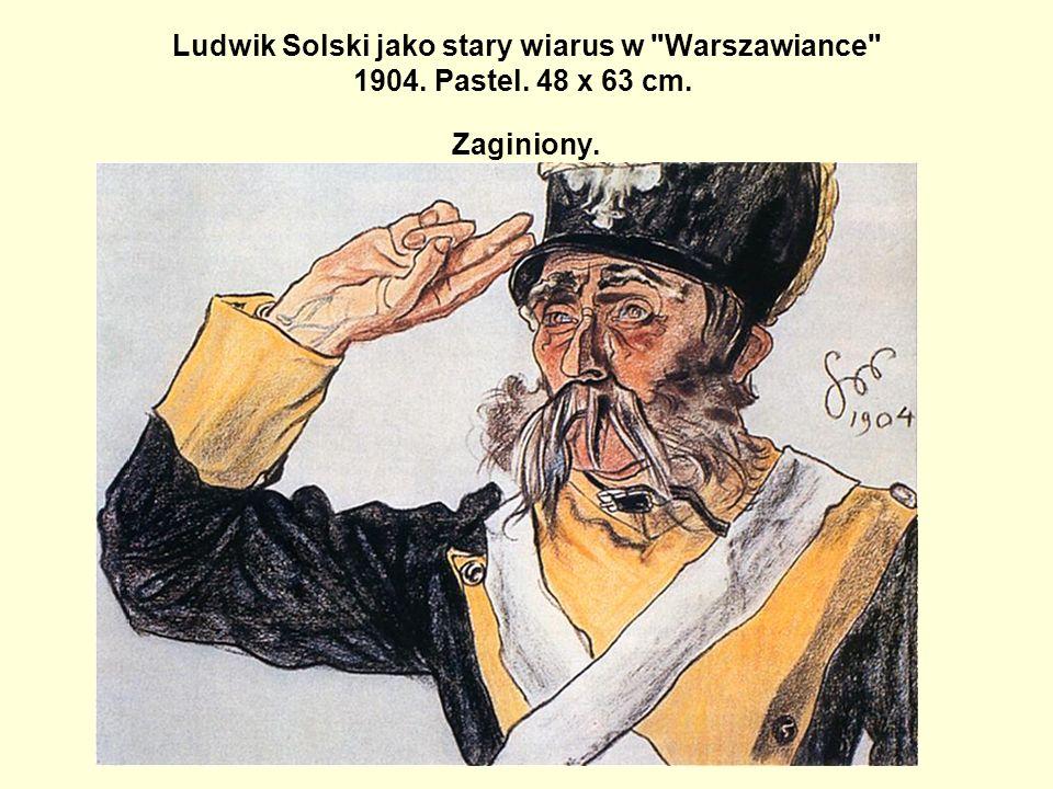 Ludwik Solski jako stary wiarus w Warszawiance 1904. Pastel