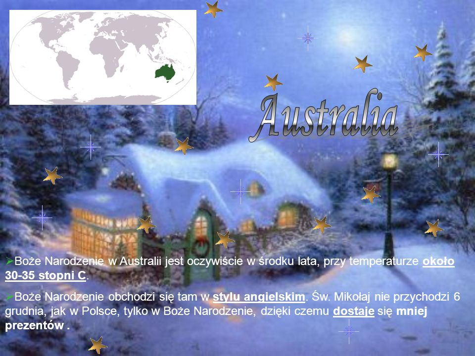 Australia Boże Narodzenie w Australii jest oczywiście w środku lata, przy temperaturze około 30-35 stopni C.