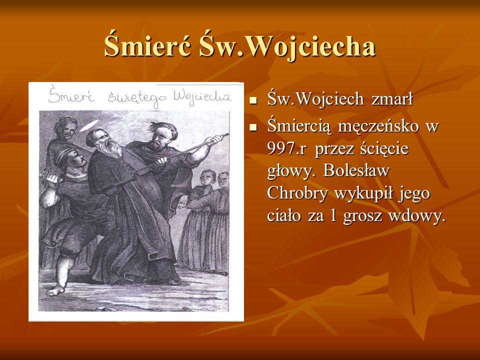 Śmierć Św.Wojciecha Św.Wojciech zmarł