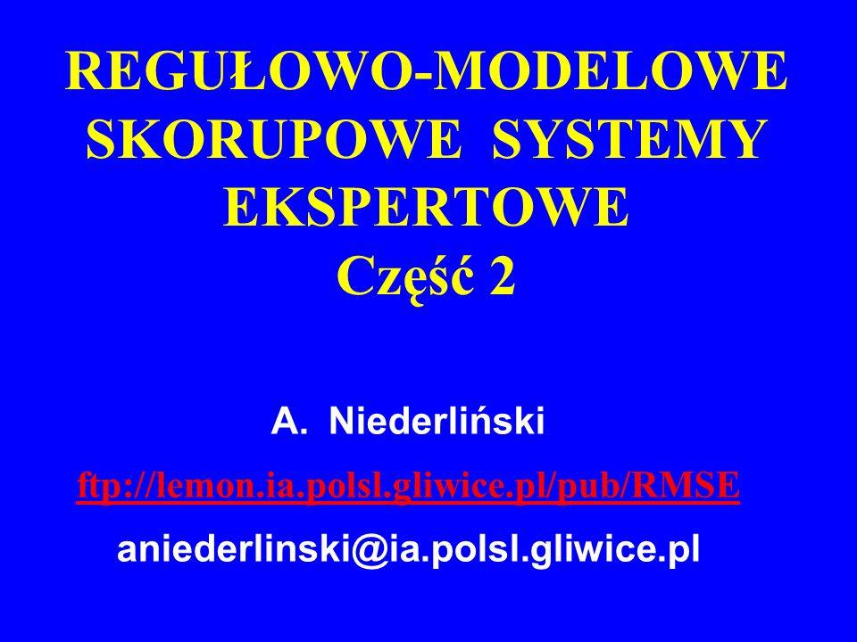 REGUŁOWO-MODELOWE SKORUPOWE SYSTEMY EKSPERTOWE Część 2