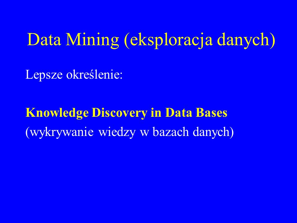 Data Mining (eksploracja danych)