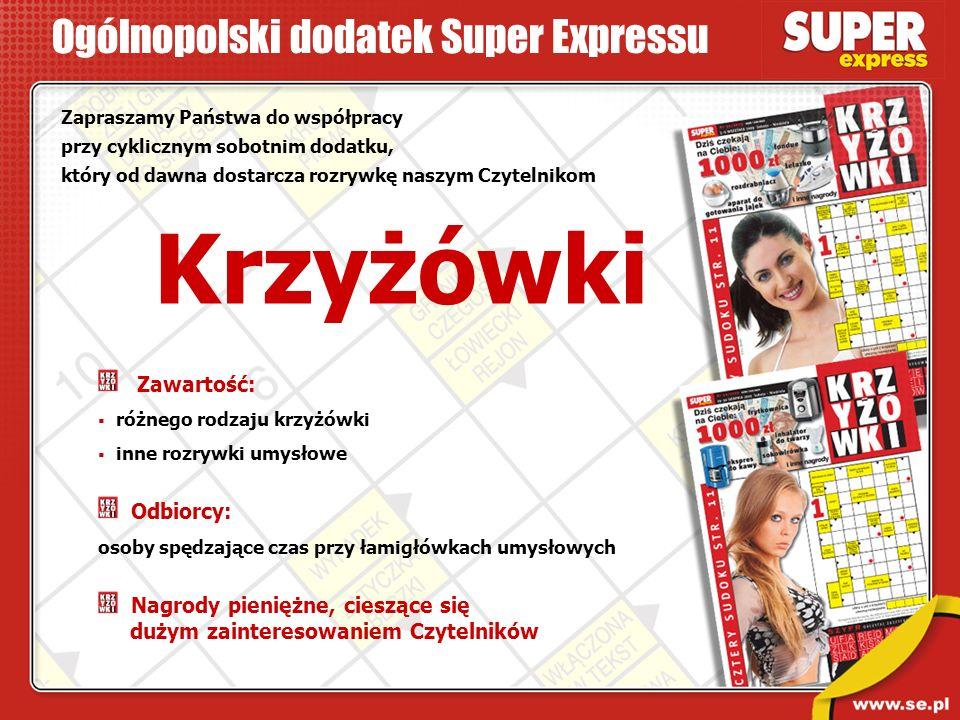 Krzyżówki Ogólnopolski dodatek Super Expressu Zawartość: Odbiorcy: