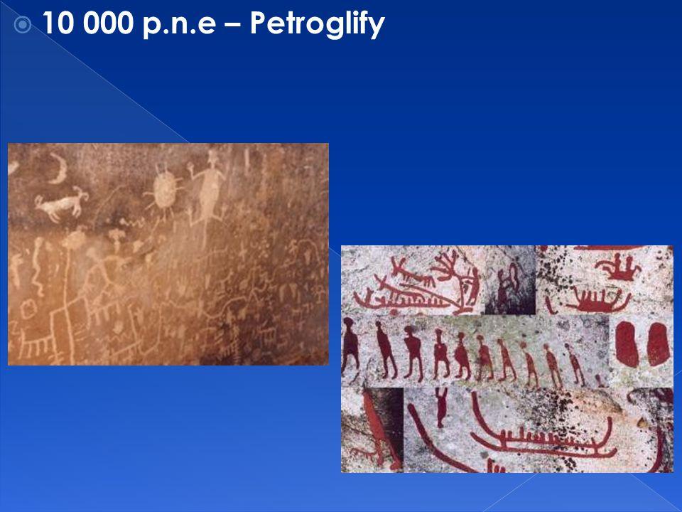 10 000 p.n.e – Petroglify