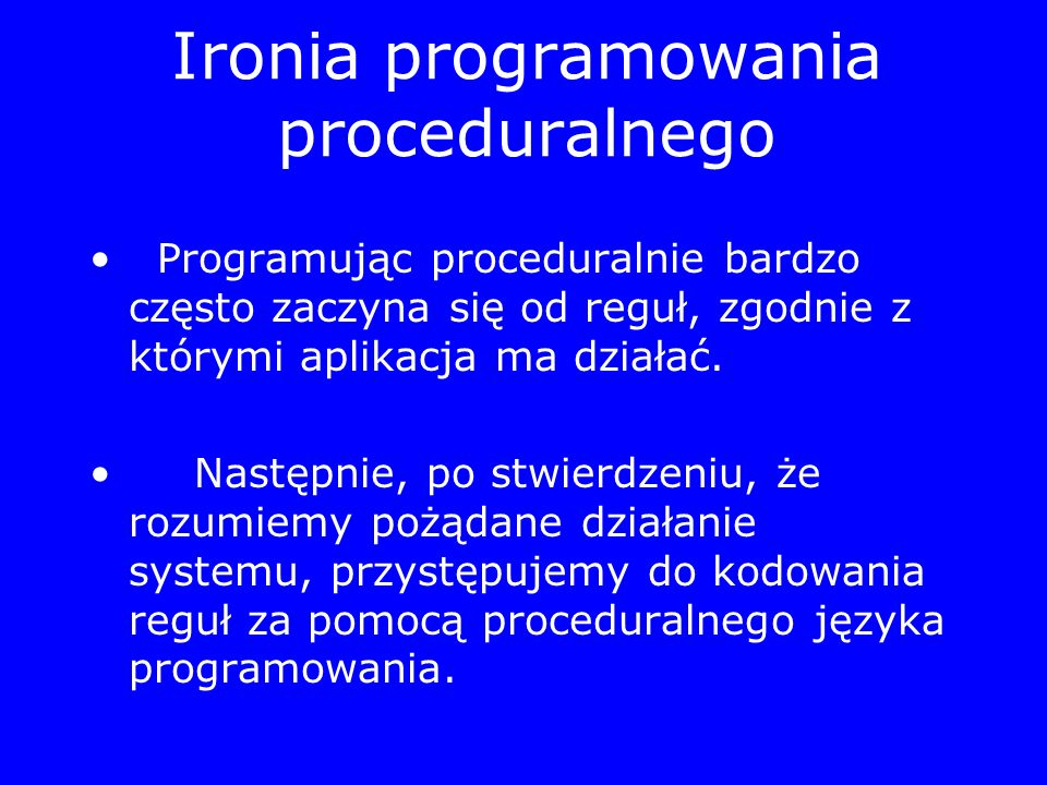 Ironia programowania proceduralnego