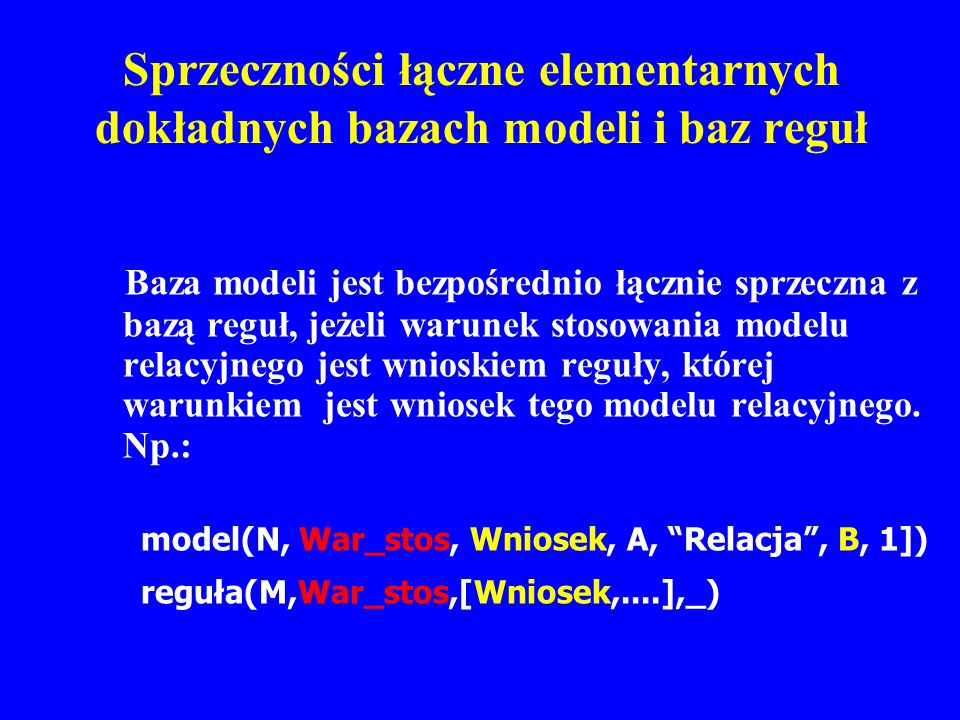 Sprzeczności łączne elementarnych dokładnych bazach modeli i baz reguł