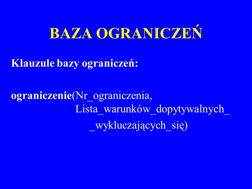 BAZA OGRANICZEŃ Klauzule bazy ograniczeń: