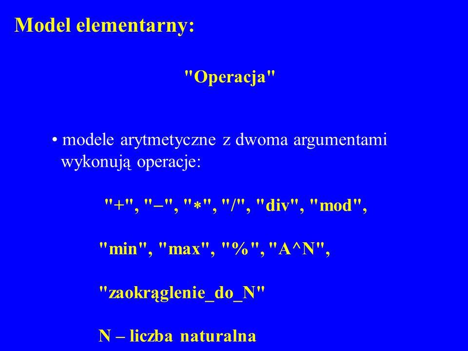 Model elementarny: Operacja modele arytmetyczne z dwoma argumentami