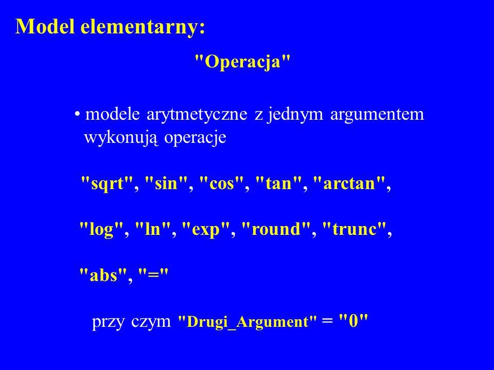 Model elementarny: Operacja modele arytmetyczne z jednym argumentem