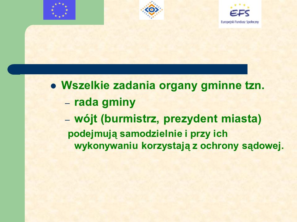 Wszelkie zadania organy gminne tzn. rada gminy