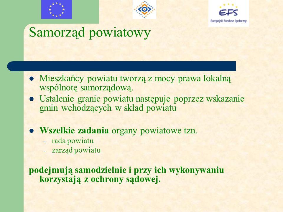 Samorząd powiatowy Mieszkańcy powiatu tworzą z mocy prawa lokalną wspólnotę samorządową.