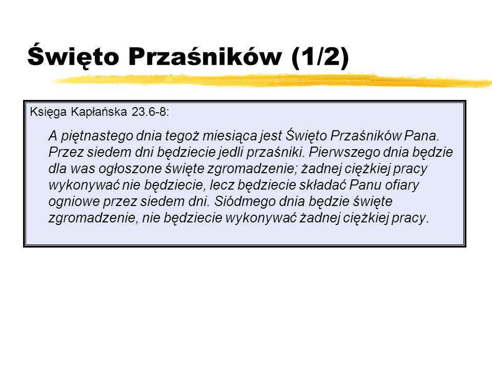 Święto Przaśników (1/2) Księga Kapłańska 23.6-8: