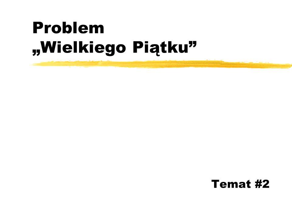 """Problem """"Wielkiego Piątku"""