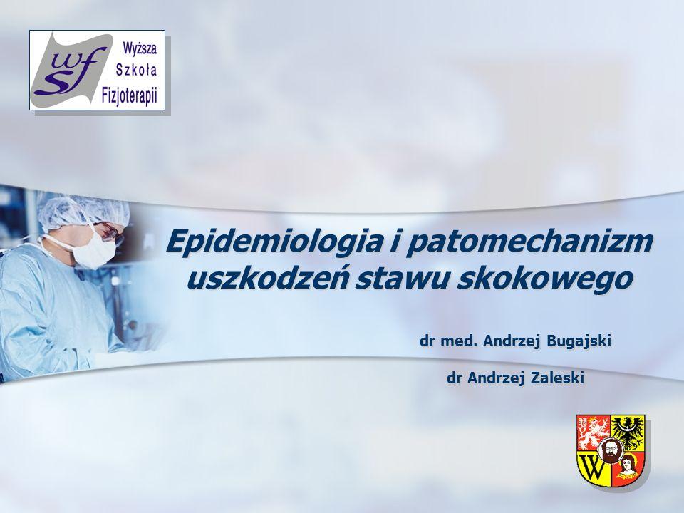Epidemiologia i patomechanizm uszkodzeń stawu skokowego
