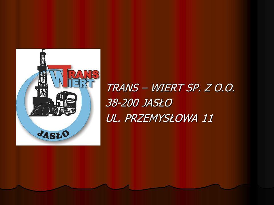 TRANS – WIERT SP. Z O.O. 38-200 JASŁO UL. PRZEMYSŁOWA 11