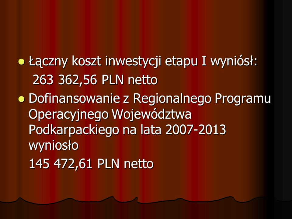 Łączny koszt inwestycji etapu I wyniósł: