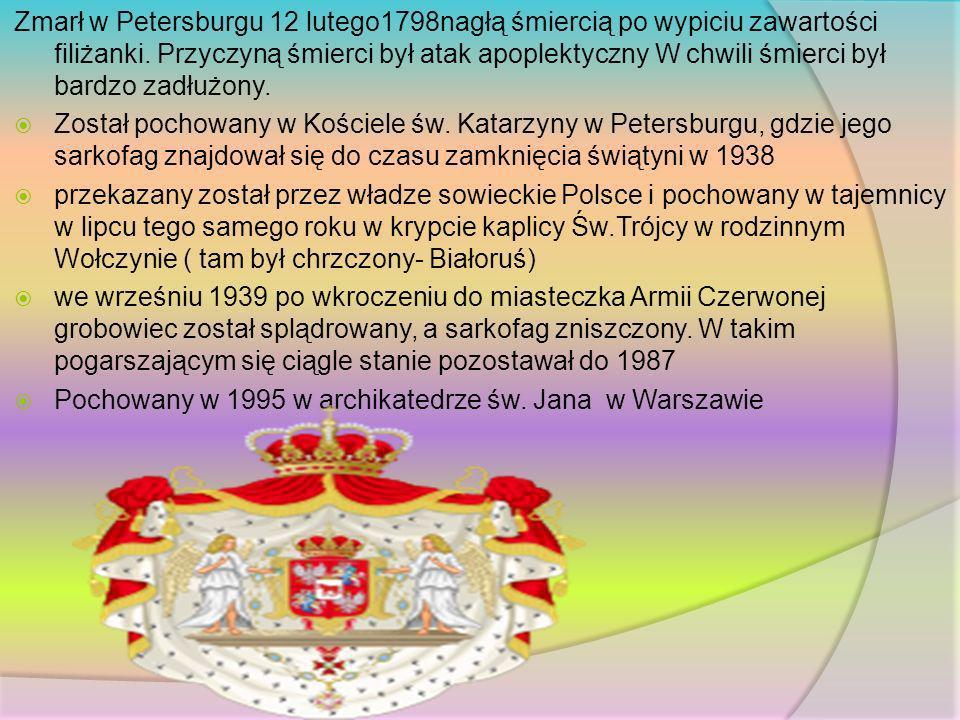Zmarł w Petersburgu 12 lutego1798nagłą śmiercią po wypiciu zawartości filiżanki. Przyczyną śmierci był atak apoplektyczny W chwili śmierci był bardzo zadłużony.